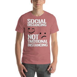 SOCIAL DISTANCE- NOT - EMOTIONAL DISTANCE (Short-Sleeve Unisex Social Distancing T-Shirt)