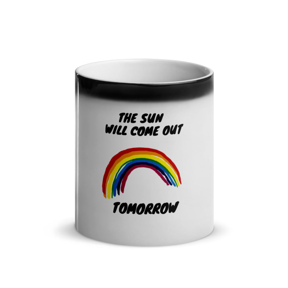 """The Sun Will Come Out"" Glossy Magic Mug"