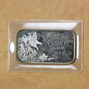 SOLD - To Mother with Love - Fine Silver - 1 oz. Bar