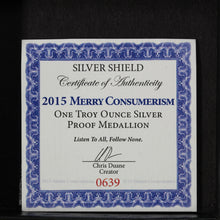 Load image into Gallery viewer, SOLD - Merry Consumerism - Pure Silver - 1 oz. Round - Proof