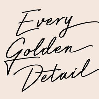 EveryGoldenDetail