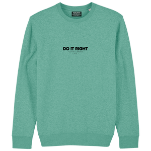 Bild in Slideshow öffnen, Do It Right Sweatshirt