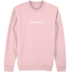 Don't Talk To Me Sweatshirt