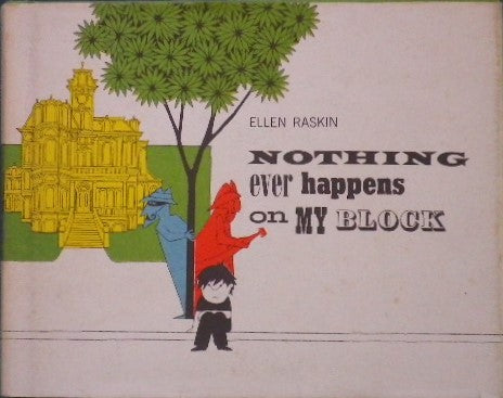 NOTHING EVER HAPPENS ON MY BLOCK ELLEN RASKIN