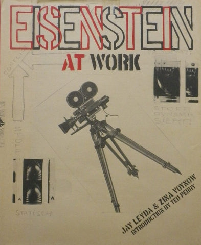 EISENSTEIN AT WORK JAY LEYDA & ZINA VOYNOW