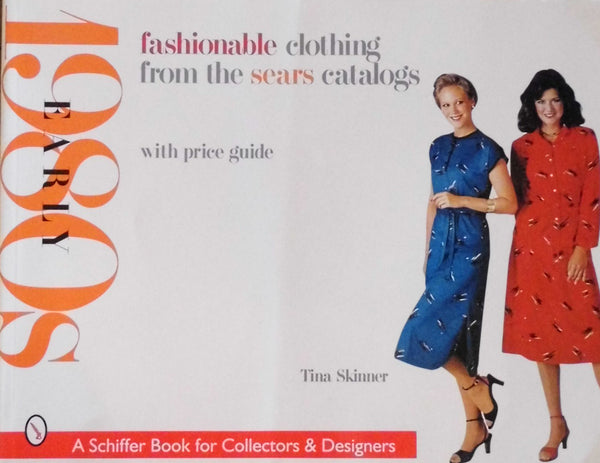 Fashionable Clothing from the Sears Catalogs Early 1980s  A Schiffer Book for Collectors