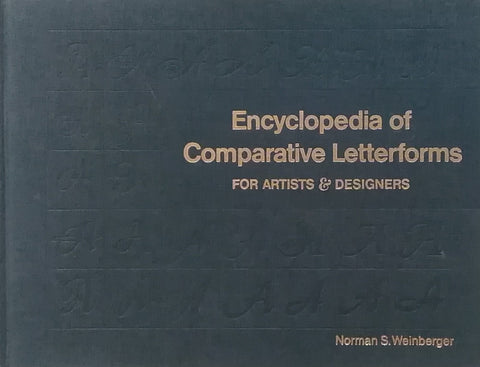 Encyclopedia of Comparative Letterforms FOR ARTIST & DESIGNERS Norman S.Weinberger