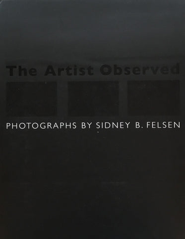 The Artist Observed Sidney B. Felsen