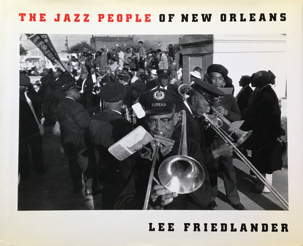 THE JAZZ PEOPLE OF NEW ORLEANS  LEE FRINDLANDER リー・フリードランダー