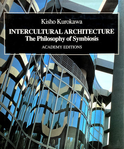 Intercultural Architecture The Philosophy of Symbiosis 黒川紀章