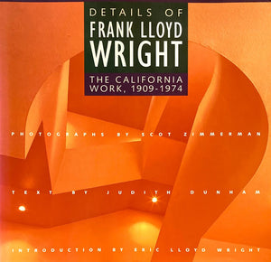 Details of Frank Lloyd Wright The California Work, 1909-1974 フランク・ロイド・ライト