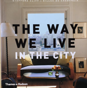 The Way We Live In the City Stafford Cliff Gilles de Chabaneix