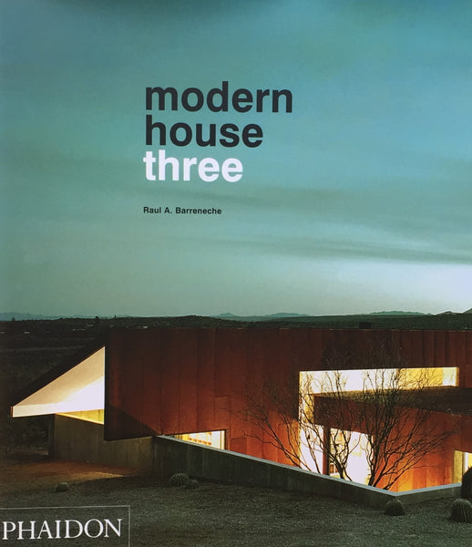 Modern House Three Raul A.Barreneche