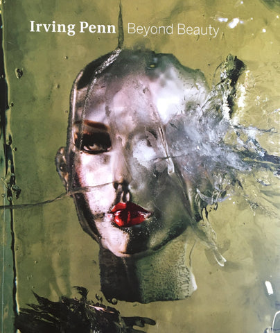 Irving Penn  Beyond Beauty