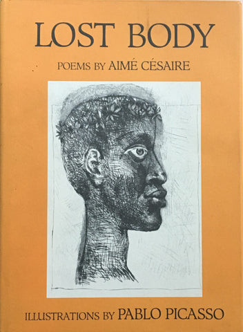 LOST BODY  POEMS BY AIME CESAIRE  ILLUSTRATIONS BY PABLO PICASSO