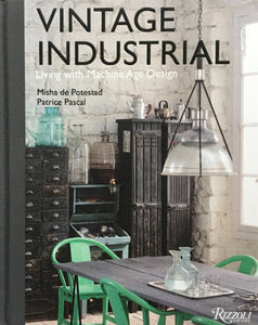 Vintage Industrial  Living with Machine Age Design