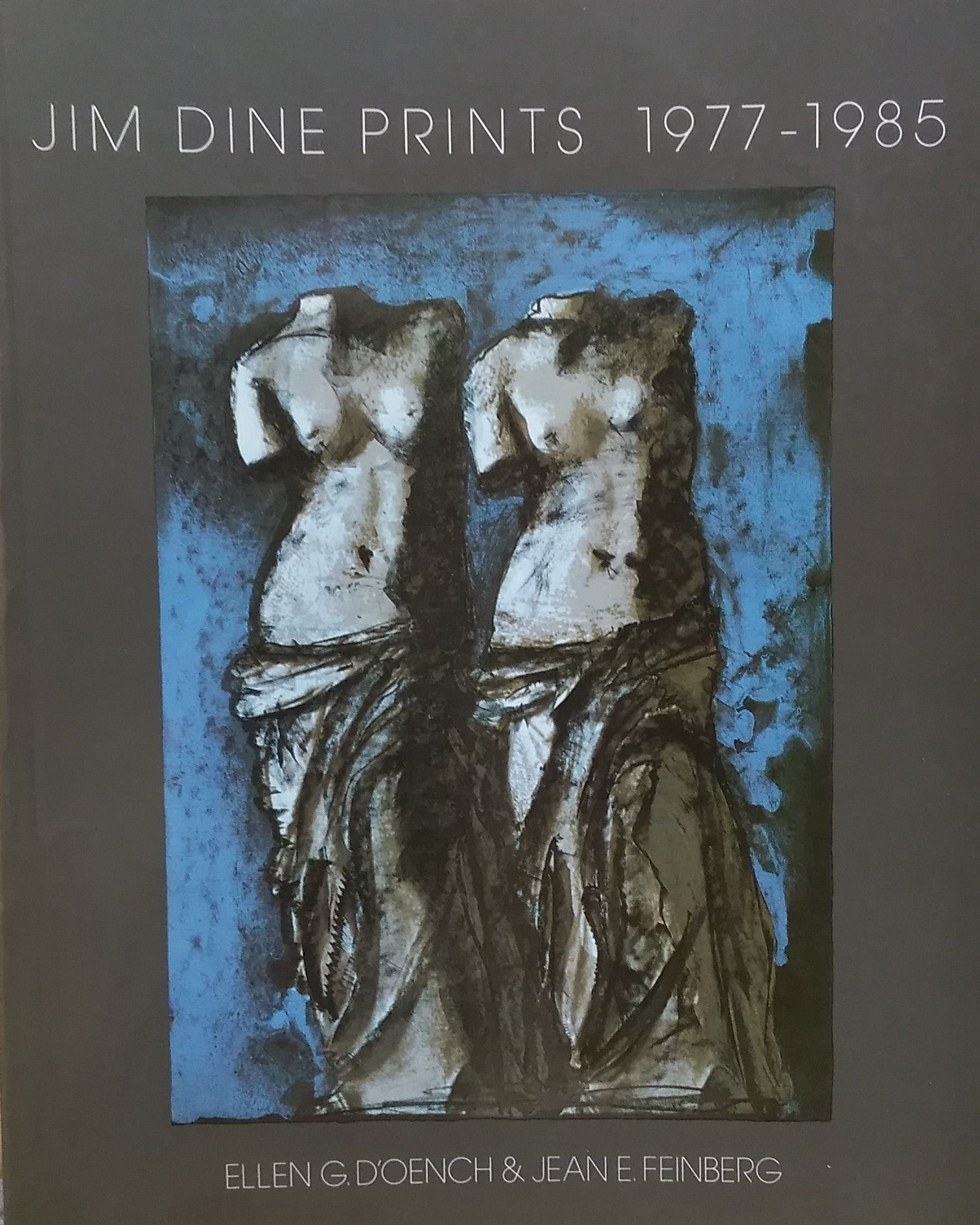 JIM DINE PRINTS 1977-1985 Ellen D'Oench, Jean E. Feinberg Icon Edition