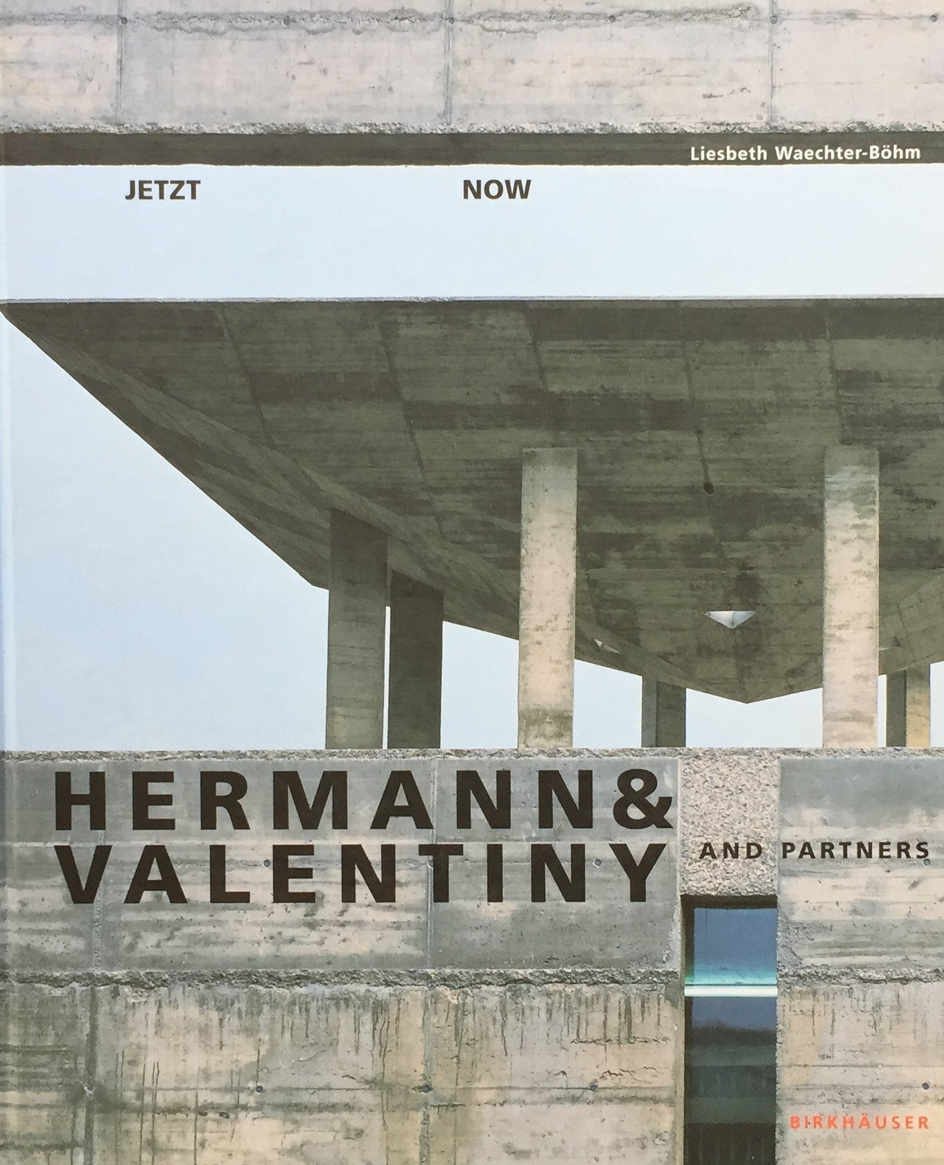 Hermann & Valentiny and Partners Jetzt Now