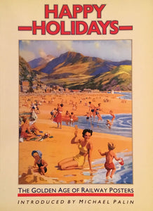 HAPPY HOLIDAYS The Golden Age of Railway Posters