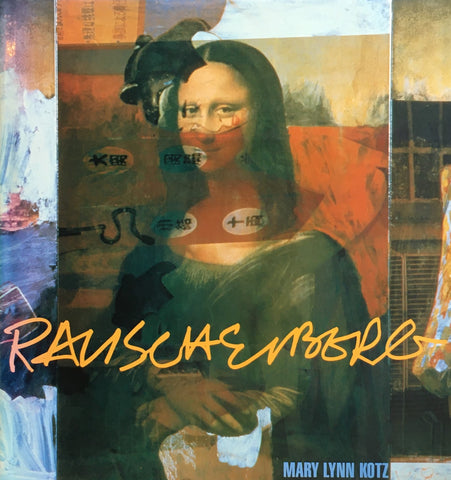 Rauschenberg ART AND LIFE  Mary Lynn Kotz ロバート・ラウシェンバーグ