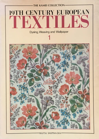 19th Century European TEXTILES the KAMEI collection1 Dyeing,Weaving,and Wallpaper