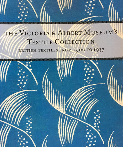 The Victoria & Albert Museum's Textile Collection British Textiles from 1900 to 1937
