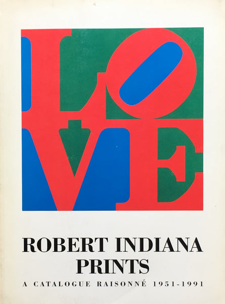 Robert Indiana Prints  A Catalogue Raisonne 1951-1991 ロバート・インディアナ