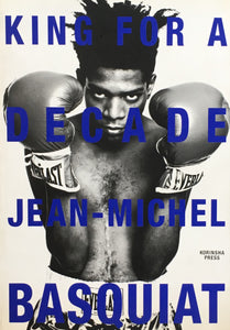 KING FOR A DECADE JEAN‐MICHEL BASQUIAT バスキア