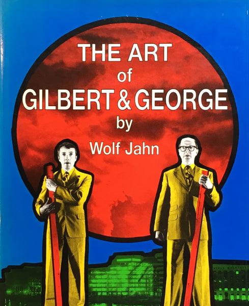 THE ART OF GILBERT & GEORGE  by Wolf Jahn