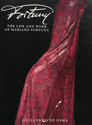 Fortuny The Life and Work of Mariano Fortuny マリアノ・フォルトゥーニ