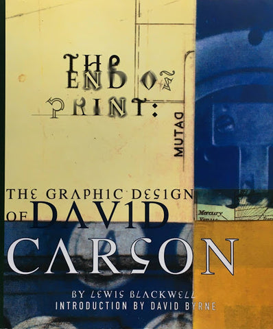 THE END OF PRINT THE GRAPHIC DESIGN OF DAVID CARSON