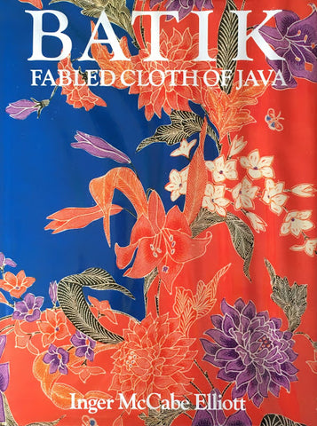 BATIK Fabled Cloth of Java Inger Mccabe Elliott