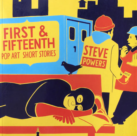 First & Fifteenth Pop Art Short Stories Steve Powers ステファン・パワーズ
