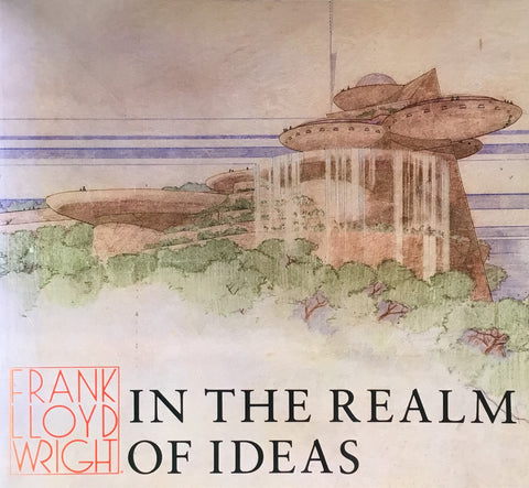 FRANK LLOYD WRIGHT IN THE REALM OF IDEAS フランク・ロイド・ライト