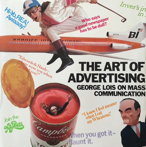 The Art of Advertising George Lois on Mass Communication ジョージ・ロイス