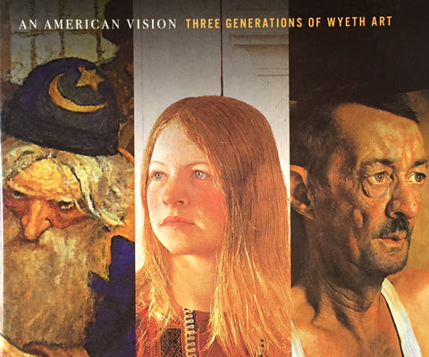 AN AMERICAN VISION THREE GENERATIONS OF WYETH ART
