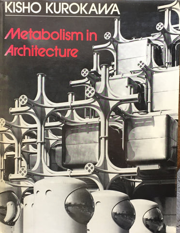 KISHO KUROKAWA  Metabolism in Architecture