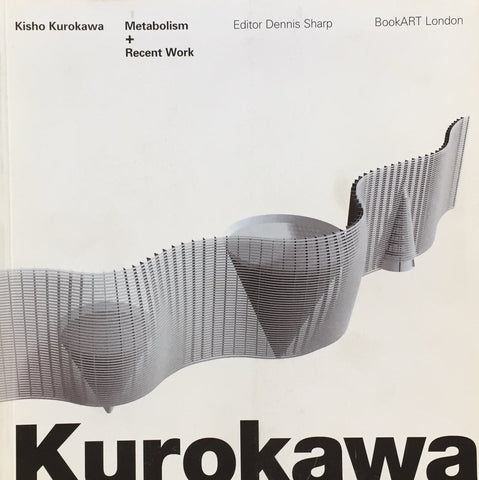 Kisho Kurokawa  Metabolism and Recent Work 黒川紀章