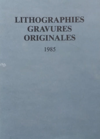 LITHOGRAPHIES GRAVURES ORIGINALES 1985