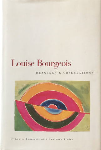 Louise Bourgeois Drawings and Observations ルイーズ・ブジョワ