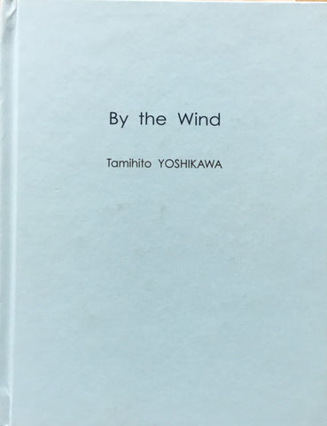 吉川民仁 限定本 Tamihito YOSHIKAWA By the Wind