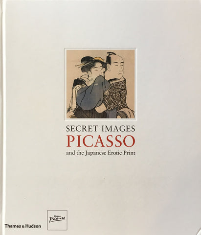 Secret Images Picasso and the Japanese Erotic Print