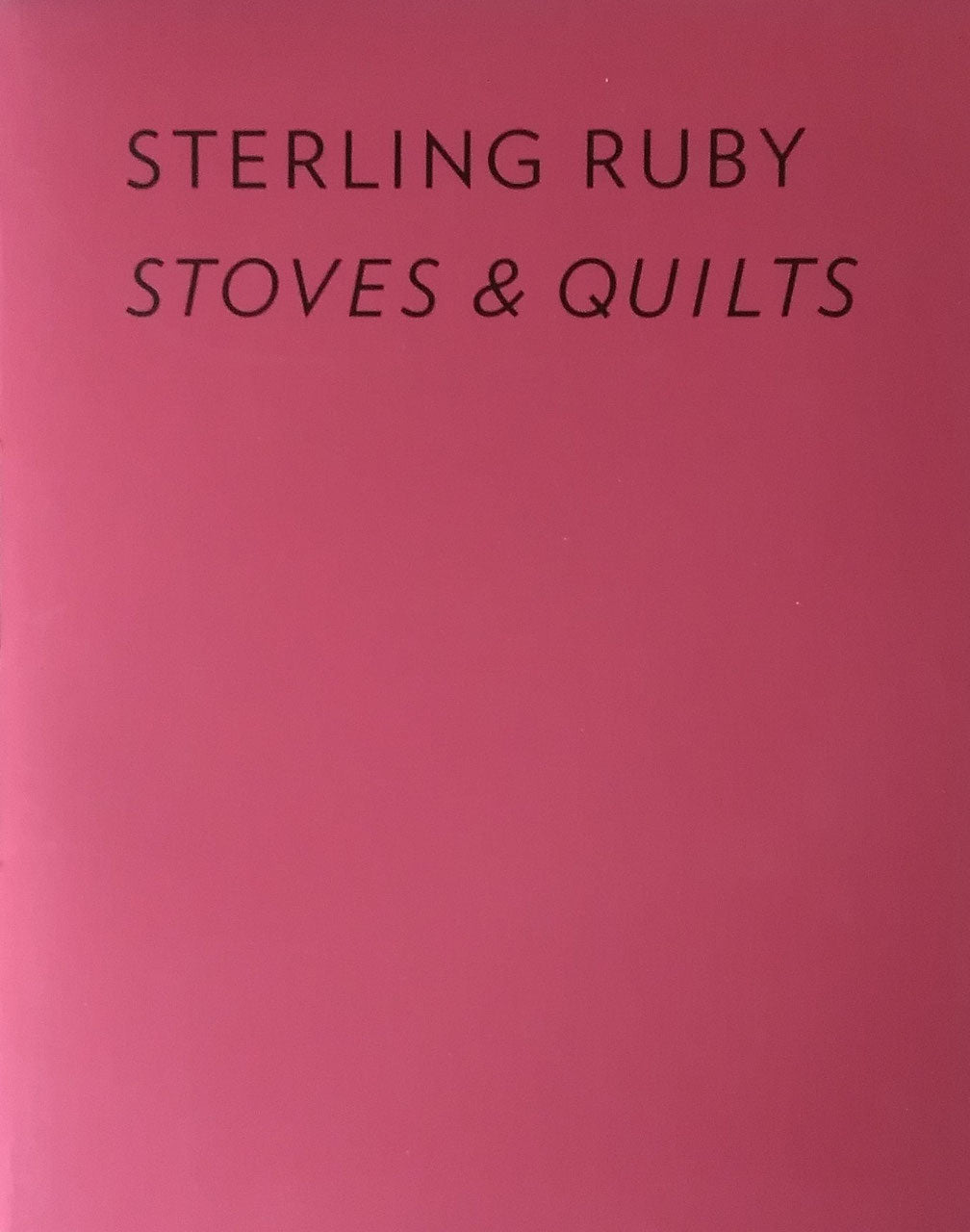Sterling Ruby Stoves&Quilts スターリング・ルビー