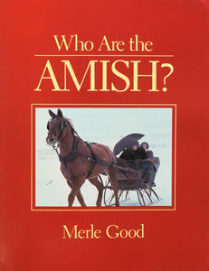 Who Are the Amish? Merle Good