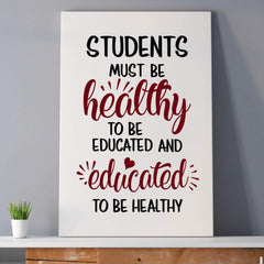 Students must be healthy to be educated and educated to be healthy poster, School nurse poster, School nurse clinic decor