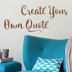 Create Your Own Quote decal, Custom wall decal