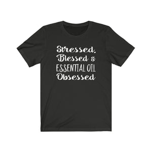 Stressed, Blessed, and Essential Oil Obsessed, Essential Oils sayings on shirt, The Artsy Spot