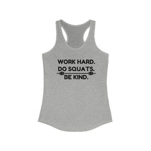 Work Hard Do Squats Be Kind gym shirt, funny leg day shirt, funny squats quote workout shirt, Be kind racerback gym tank with sayings