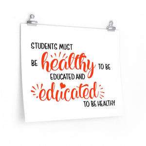 Students must be healthy to be educated poster, Horizontal Classroom print, school gym poster, school nurse's office picture, PE teacher Premium poster