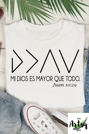 Mi Dios Es Mayor Que Todo Juan 10:29 shirt, My god is greater than the highs and lows